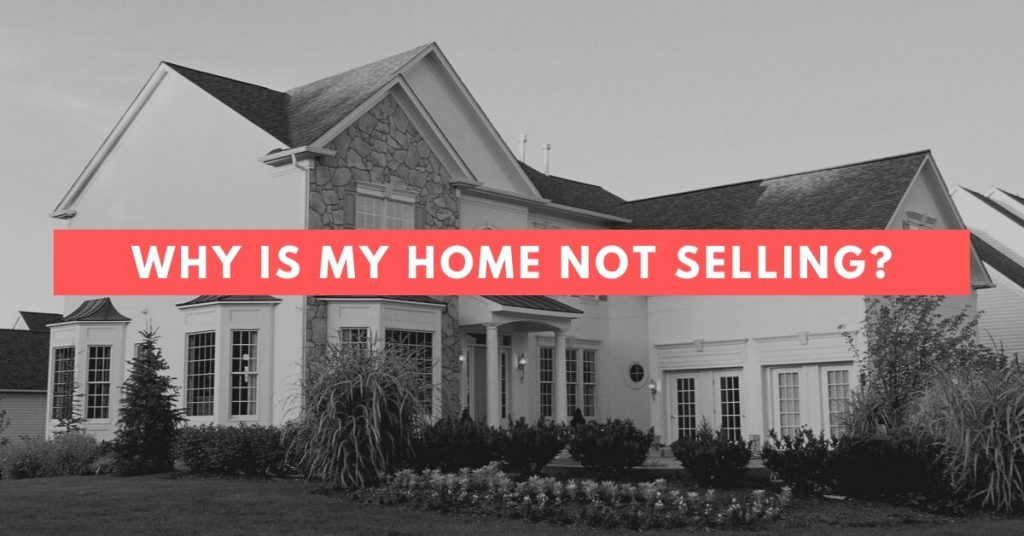 why is my home not selling