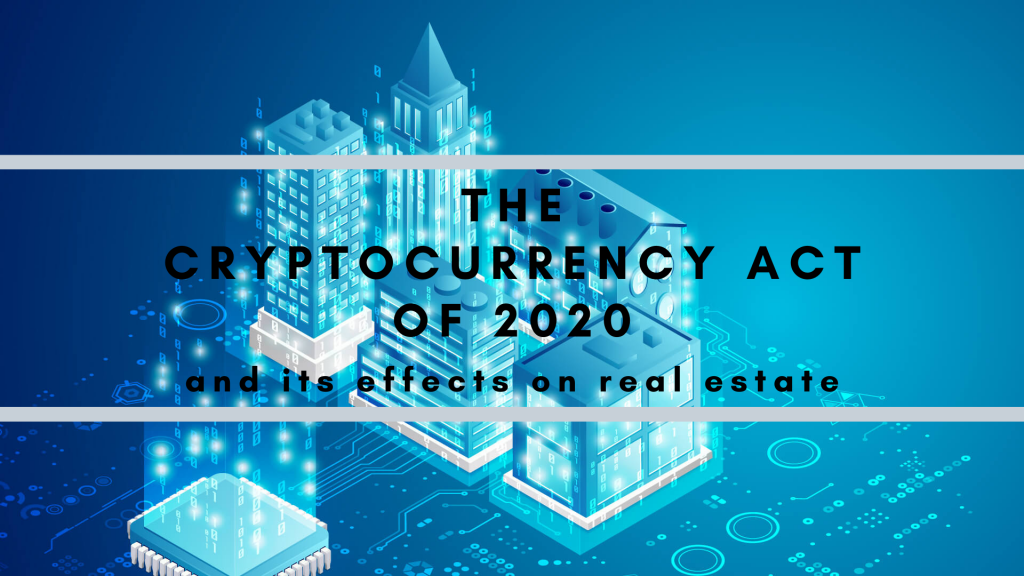 the cryptocurrency act of 2020 and its effects on real estate