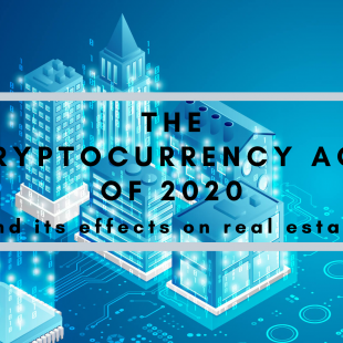 How the Cryptocurrency Act of 2020 will impact Real Estate